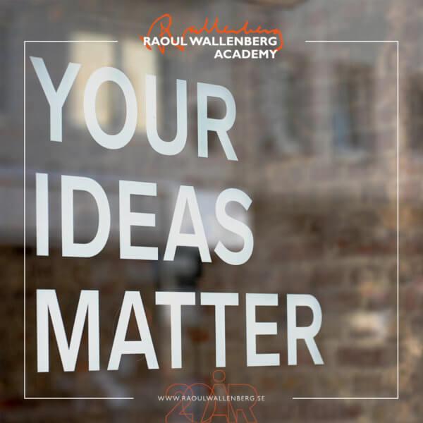 Your ideas matter står det på ett fönster